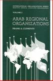 Arab Regional Organizations, Clements, Frank A. and Clements, Frank, 1560000570