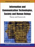 Information and Communication Technologies, Society and Human Beings : Theory and Framework, Darek Haftor, 1609600576