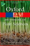A Dictionary of Plant Sciences, Michael Allaby, 0199600570