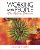 Working with People : The Helping Process, Levine, Joanne, 0205150578