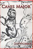 Canis Major, Jay Nichols, 061563057X