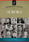 Legendary Locals of Aurora, Jenny Awad for the Dearborn County Historical Society, 1467100579