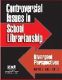 Controversial Issues in School Librarianship 9781586830571