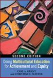 Doing Multicultural Education for Achievement and Equity, Grant, Carl A. and Sleeter, Christine E., 0415880572