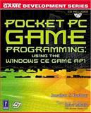Pocket PC Game Programming : Using the Windows CE Game API, Harbour, Jonathan S., 0761530576