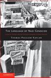 The Language of Nazi Genocide : Linguistic Violence and the Struggle of Germans of Jewish Ancestry, Pegelow Kaplan, Thomas, 1107650577