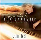 The Power of Prayer and Worship, John Tesh, 1404100571
