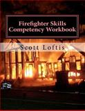 Firefighter Skills Competency Workbook, J. Loftis, 1466340576