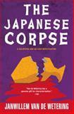 The Japanese Corpse, Janwillem Van de Wetering, 156947057X