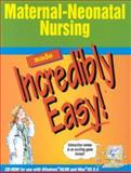 Maternal-Neonatal Nursing Made Incredibly Easy!, Springhouse Publishing Company Staff, 1582550573