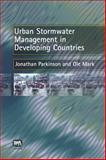 Urban Stormwater Management in Developing Countries, Parkinson, J. and Mark, O., 1843390574