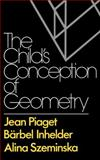 The Child's Conception of Geometry, Piaget, Jean and Inhelder, Barbel, 0393000575