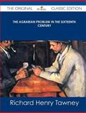 The Agrarian Problem in the Sixteenth Century - the Original Classic Edition, Richard Henry Tawney, 1486440576