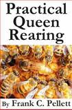 Practical Queen Rearing, Pellett, Frank, 1614760578
