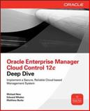 Oracle Enterprise Manager Cloud Control 12c Deep Dive, New, Michael and Whalen, Edward, 0071790578