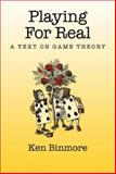 Playing for Real : A Text on Game Theory, Binmore, Ken, 0195300572