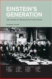 Einstein's Generation : The Origins of the Relativity Revolution, Staley, Richard, 0226770575