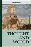 Thought and World : The Hidden Necessities, Ross, James, 0268040575