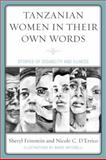 Tanzanian Women in Their Own Words : Stories of Disability and Illness, Feinstein, Sheryl and D'Errico, Nicole C., 0739140574