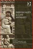 Individuality in Late Antiquity, Zacchuber, Johannes and Torrance, Alexis, 1409440575