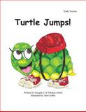 Turtle Jumps - Trade Version, Douglas Alford and Pakaket Alford, 1494970570