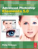 Advanced Photoshop Elements 5. 0 for Digital Photographers, Andrews, Philip, 0240520572