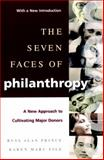The Seven Faces of Philanthropy : A New Approach to Cultivating Major Donors, Prince, Russ Alan and File, Karen Maru, 0787960578