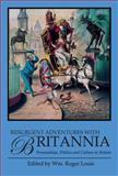 Resurgent Adventures with Britannia : Personalities, Politics and Culture in Britain, , 1780760574