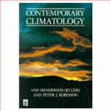 Contemporary Climatology, Henderson-Sellers, Ann and Robinson, P. J., 0582300576