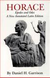 Horace : Epodes and Odes, Daniel H. Garrison, 0806130571
