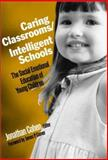 Caring Classrooms/Intelligent Schools : The Social Emotional Education of Young Children, Jonathan Cohen, 0807740578