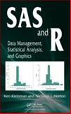 SAS and R : Data Management, Statistical Analysis, and Graphics, Kleinman, Ken and Horton, Nicholas J., 1420070576