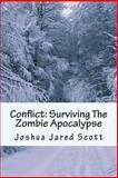 Conflict: Surviving the Zombie Apocalypse, Joshua Scott, 1499760574