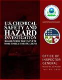 U. S. Chemical Safety and Hazard Investigation Board Needs to Complete More Timely Investigations, U. S. Environmental Agency, 1500640573