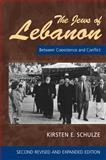 Jews of Lebanon : Between Coexistence and Conflict, Schulze, Kirsten E., 1845190572