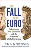 The Fall of the Euro : Reinventing the Eurozone and the Future of Global Investing, Nordvig, Jens, 007183057X