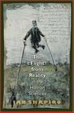 The Flight from Reality in the Human Sciences, Shapiro, I., 0691120579