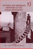 Victorian and Edwardian Responses to the Italian Renaissance, Law, John E. and Ostermark-Johnsen, Lene, 075465057X