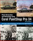 Photo Restoration and Retouching Using Corel PaintShop Photo Pro X4, Correll, Robert, 143546057X