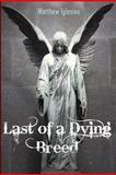 Last of a Dying Breed, Matthew Iglesias, 1478270578
