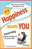 Happiness Wants You, W. Green, 1484800575