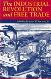 The Industrial Revolution and Free Trade, Burton W. Folsom, 1572460571
