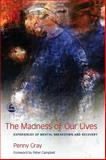 The Madness of Our Lives, Penny Gray, 1843100576