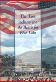 The Taos Indians and the Battle for Blue Lake, R. C. Gordon-McCutchan, 1878610570