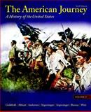 The American Journey : A History of the United States, Goldfield, David H. and Argersinger, Jo Ann E., 0205010571
