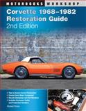 Corvette 1968-1982 Restoration Guide, Richard Prince, 0760340579