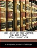 The Light of the World, or, the Great Consummation, Edwin Arnold and William Holman Hunt, 1141490579