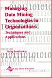 Managing Data Mining Technologies in Organizations : Techniques and Applications, Pendharker, Parag, 1591400570