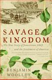 Savage Kingdom, Benjamin Woolley, 006009057X