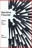 Narrative Fissures : Reading and Rhetoric, Nita Schechet, 0838640575